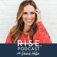 """Rachel Hollis reads Chapter 17 of Girl Wash Your Face"""" from RISE podcast by Rachel Hollis on Apple Podcasts"""