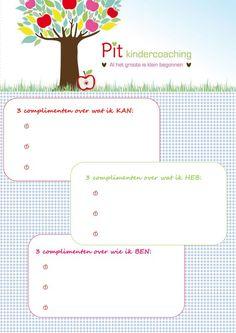 Pit kindercoaching Gorinchem  Complimentenblad: geef complimenten over wat je kan (bijv. voetballen), wat je hebt (bijv. mooi haar) en over hoe je bent (bijv. zorgzaam)  Kijk op www.pitkindercoaching.nl voor nog meer werkbladen!