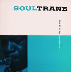 Esmond Edwards, art director:  Soultrane, a spare design De Stijl influence. 1958