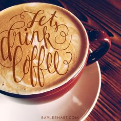 Lets drink coffee!