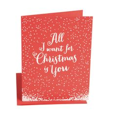 """Greeting: """"All I Want For Christmas Is You"""" (Blank Inside) Printing: White Pigment Card size: 5.5"""" x 4.25"""", Folded Paper: thick colored stock with coordinating A2 envelope"""