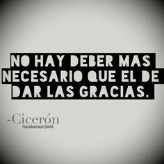 No hay deber más necesario que el de dar las gracias Frases • #Frases de Cicerón #citas #quotes                                                                                                                                                     Más