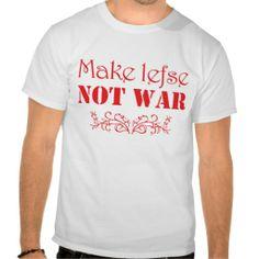 Make Lefse Not War (red on white) Tshirt