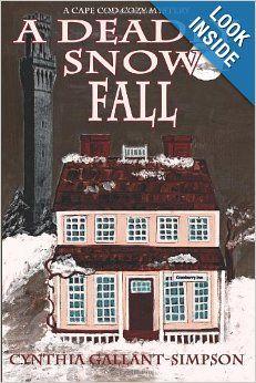 A Deadly Snow Fall: A Cape Cod Cozy Mystery: Cynthia Gallant-Simpson