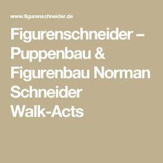 Figurenschneider – Puppenbau & Figurenbau Norman Schneider Walk-Acts