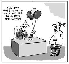 Cloud - Are you sure this is how we get data into the cloud? - ¿Estás seguro de esto es cómo obtener los datos en la nube?