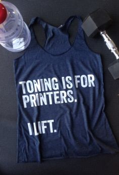 Toning is for printers. I LIFT - Funny Exercise Shirt - Ideas of Funny Exercise Shirt - - CrossFit Shirt. Toning is for Printers. I lift. Gym Humor, Workout Humor, Workout Gear, Workout Tanks, Workout Quotes, Yoga Workouts, Nutrition Crossfit, Crossfit Clothes, Crossfit Gym