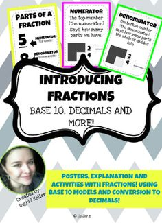 POSTERS, EXPLANATION AND ACTIVITIES WITH FRACTIONS, A LITTLE BOOK TO MAKE YOUR OWN FRACTION PROBLEMS!! USING BASE 10 MODELS AND CONVERSION TO DECIMALS!ALL IN ONE!