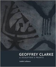 We highly recommend this book! Geoffrey Clarke: Printmaker: A Sculptor's Prints: Amazon.co.uk: Judith LeGrove: 9781908326164: Books