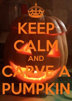 Keep calm and carve a pumpkin