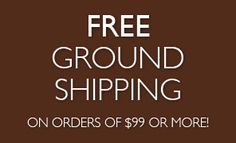 Free ground shipping on orders over $99 continues! :)