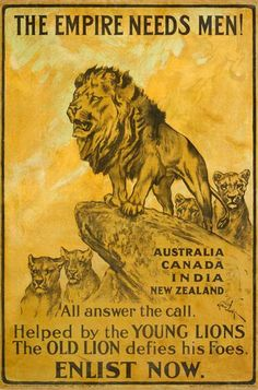 The Parliamentary Recruiting Committee produced this First World War poster. Designed by Arthur Wardle the poster urges men from the Dominions of the British Empire to enlist in the war effort. British Lions, British Army, British Men, World War One, First World, Ww1 Propaganda Posters, Political Posters, Military History, Military Art