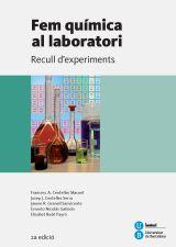 """"""" Fem química al laboratori : recull d'experiments"""" Francesc A. Centellas Masuet ... [et al.]  #novetatsfiq"""