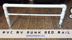 PVC RV Bunk Bed Rail, sometimes building your own is the only good solution for your needs!