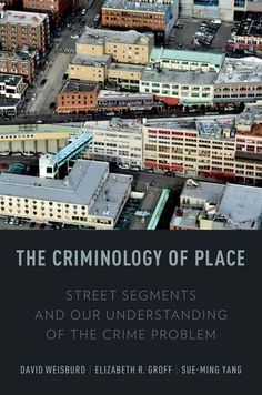 The Criminology of Place: Street Segments and Our Understanding of the Crime Problem by David Weisburd,http://www.amazon.com/dp/0199928630/ref=cm_sw_r_pi_dp_OEaJsb05SVV5SXFC