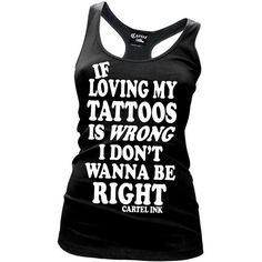 Tattoos Wrong Dont Right Racerback Tank Top and other apparel, accessories and trends. Browse and shop 8 related looks.