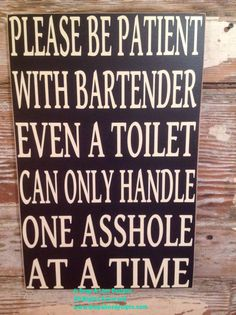 Please Be Patient With Bartender. Even A by DropALineDesigns