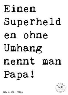 Spruch: Einen Superhelden ohne Umhang nennt man Papa! - Sprüche, Zitat, Zitate, Lustig, Weise Papa, Vatertag, Bester Papa, Geschenk Mann, Mann, Männer, Familie