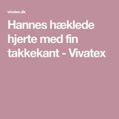 Hannes hæklede hjerte med fin takkekant - Vivatex