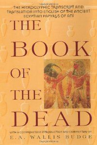 The Egyptian Book of the Dead On Thriftbooks.com. FREE US shipping on orders over $10. Including the Hieroglyphic Transcript and English Translation of the Papyrus of AniFascinating compendium of ancient Egyptian mythology, religious beliefs and magical practices. Includes spells,...