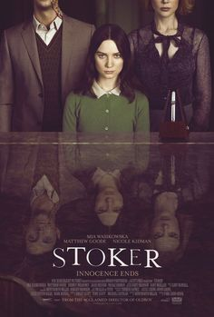 Stoker! Must see this movie! http://www.btchflcks.com/2013/03/stoker-creepiest-coming-of-age-tale-ive.html