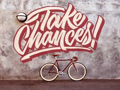 State Bicycle Co. - Monday Motivation - 02/09/15 Take chances, it's the best way to achieve anything in life.