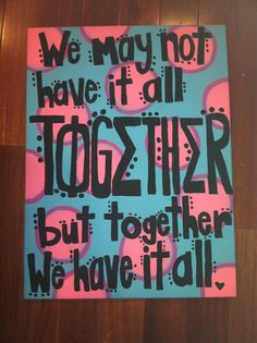 We May Not Have It All Together But Together We Have It All Canvas with the Phi Sigma Sigma Letters