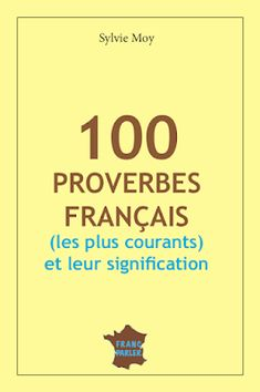 French Expressions, French Phrases, French Quotes, French Teacher, Teaching French, How To Speak French, Learn French, French Proverbs, Expression Imagée