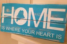 Maine Home Is Where Your Heart Is Pallet Sign by designsatdaybreak, $22.00 www.facebook.com/designsatdaybreak