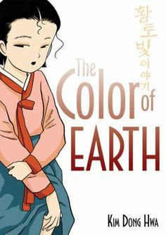 The Color of Earth (series), by Kim Dong Hwa.   Reasons for challenge: nudity; sex education; sexually explicit; unsuited to age group.