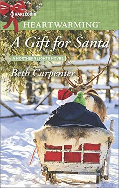 On Tour with Prism Book Tours A Gift for Santa (Northern Lights by Beth Carpenter Contemporary Romance Mass Market Paperback & ebook, 384 pages December 2017 by Harlequin Heartwarming It's the season for giving…and sta Wildlife Biologist, Funny Romance, Under The Mistletoe, Christmas Books, Light Novel, Romance Books, Super Powers, The Book, Northern Lights