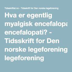 Hva er egentlig myalgisk encefalopati? - Tidsskrift for Den norske legeforening