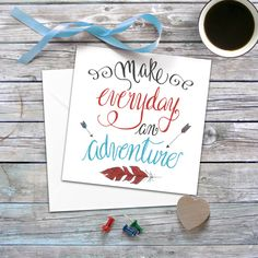 Make Everyday and Adventure Greeting Card - To New Things - 4.75 X 4.75 folding card - Travel, Discover, Wanderlust - Hand Lettered card by ValeriePullam on Etsy