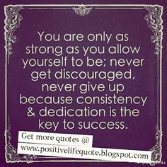 You are only as strong as you allow yourself to be
