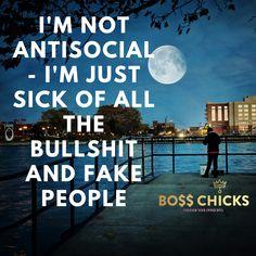 #antisocial #bullshit #lifetruths #fakefriends