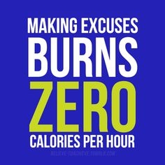Words to Live by Wednesday: Excuses... http://www.thinandstrong.com/words-live-wednesday-excuses/