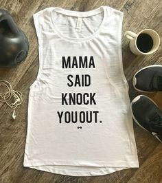 Mama Said Knock You Out Muscle Tank Funny Workout Tank Gym Tank Womens Workout Tank Funny Tank Kickboxing Tank Funny Boxing Tank Kickboxing Quotes, Kickboxing Women, Kickboxing Workout, Kickboxing Benefits, Funny Workout Shirts, Gym Shirts, Workout Humor, Workout Gear, Gym Humor