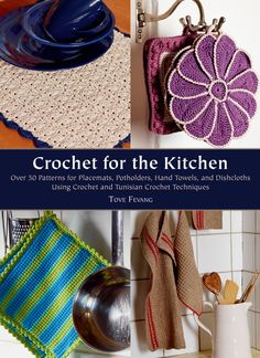 Crochet for the Kitchen: Over 50 Patterns for Placemats, Potholders, Hand Towels, and Dishcloths Using Crochet and Tunisian Crochet Techniques by Tove Fevang - PDF Drive Crochet Kitchen, Crochet Home, Crochet Gifts, Easy Crochet, Free Crochet, Knit Crochet, Afghan Crochet, Double Crochet, Potholder Patterns