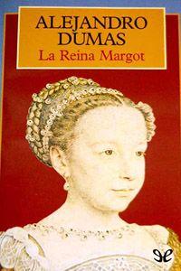 La Reina Margot - http://descargarepubgratis.com/book/la-reina-margot/