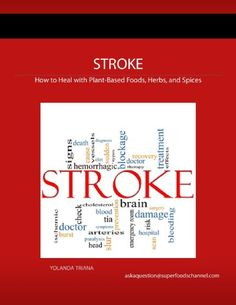 Free Kindle Book For A Limited Time : Stroke: How to Heal with Plant-Based Foods, Herbs, and Spices - A user friendly format supplying information on selecting plant based recipes to help prevent and heal from a stroke.Inside you will Discover:-types of whole foods, herbs, and spices that are beneficial to prevent and heal from a stroke-buying tips for choosing produce and when available-creative serving suggestions-sample recipes included-protect yourself from and lower your risk of…