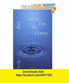 Tao Te Ching (9780974201313) Lao Tzu , ISBN-10: 0974201316  , ISBN-13: 978-0974201313 ,  , tutorials , pdf , ebook , torrent , downloads , rapidshare , filesonic , hotfile , megaupload , fileserve