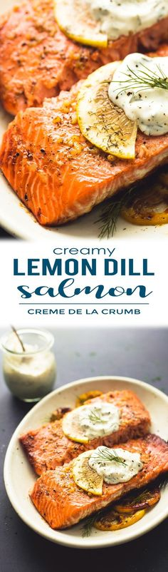 Easy, healthy baked salmon with creamy lemon dill sauce is a tasty 30 minute meal with simple ingredients and incredible flavor. | lecremedelacrumb.com