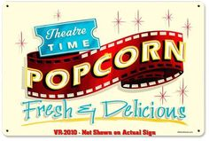 Theater Time Popcorn, Fresh & Delicious ~ Vintage Retro Metal Sign 18x12 Decor