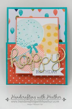 Celebrate Today Joy Fold of Joy Fold Card, Fun Fold Cards, Folded Cards, Cool Cards, Card Making Inspiration, Making Ideas, Happy Birthday Cards, Birthday Bash, Ballon