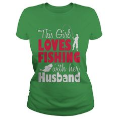 This Girl Loves Fishing with Her Husband Fishing T Shirt - Bait Cast -and- Fish Reels