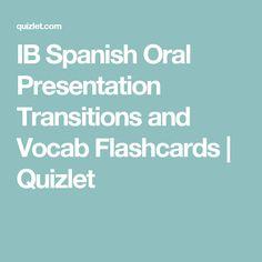 IB Spanish Oral Presentation Transitions and Vocab Flashcards | Quizlet