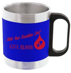"January 11 through the 30, everyone who registers to donate blood at most CBC blood drives and at both the Dayton and Springfield locations will receive an insulated stainless steel coffee mug with the slogan ""Make your Resolution Stick!"" The mug will come in blue or black."