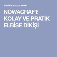 NOWACRAFT: KOLAY VE PRATİK ELBİSE DİKİŞİ