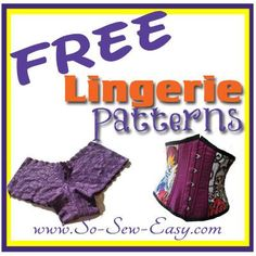 Free lingerie patterns plus swim suits and night wear.  Features a photo of each - click the photo to go to the free sewing pattern.  From So Sew Easy.