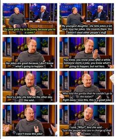 Louis CK - you are realistically hilarious